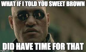 Sweet Brown Meme - animeotaku sama s images imgflip