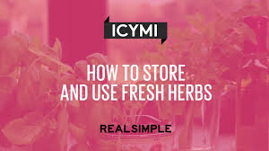 how to store and use fresh herbs real simple