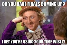 Final Exam Meme - last day of classes and final exams buzz blog george mason