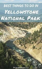 15 best things to do in yellowstone national park