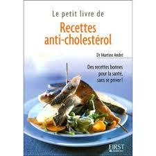 cuisine anti cholesterol le petit livre de recettes anti cholestérol poche martine