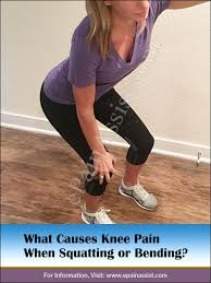 causes knee pain when squatting or bending
