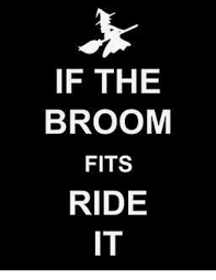Broom Meme - if the broom fits ride it meme on me me