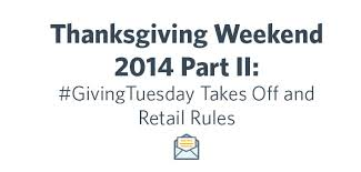thanksgiving weekend 2014 part ii givingtuesday takes and