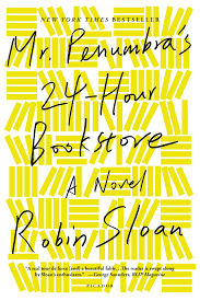 mr penumbra u0027s 24 hour bookstore a novel robin sloan
