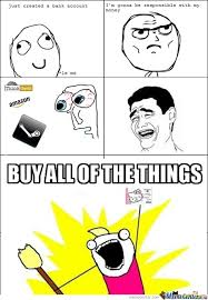 Buy All The Things Meme - buy all the things by mak meme center