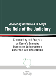 animating devolution in kenya the role of the judiciary by