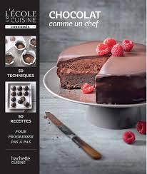 cuisine comme un chef livre chocolat comme un chef feller hachette pratique