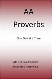 One Day At A Time by Aa Proverbs One Day At A Time Mr Gary L Clark Mr Gary L