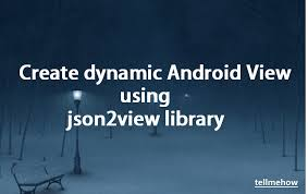 tutorial android beacon library json2view create dynamic android layouts tell me how a place