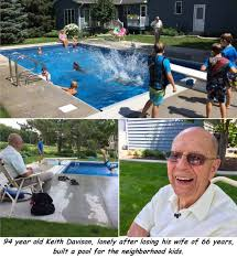 wife dies man gets lonely and has pool built for neighborhood