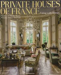 private houses of france living with history christiane de