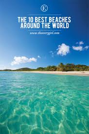 10 of the world u0027s best beaches the everygirl