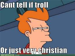 Troll Meme Pictures - christian troll for the sake of science