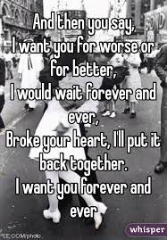Forever And Ever Meme - then you say i want you for worse or for better i would wait