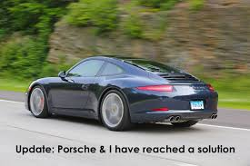 porsche 911 991 issues update porsche and i have reached a