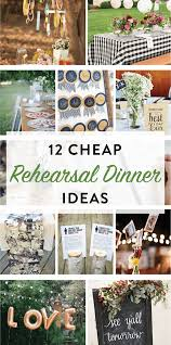 wedding rehearsal dinner ideas 12 cheap rehearsal dinner ideas for the modern on the day