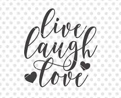 live laugh love live laugh love svg love svg love cut file love cutting