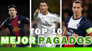 jugador mejor pagado del mundo 2016 10 futbolistas mejor pagados del mundo esto es fútbol youtube