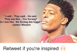 Jameis Winston Memes - l said they said he said they was like you scrong so i was like