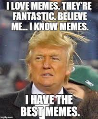 Best Of Memes - trump has the best memes imgflip