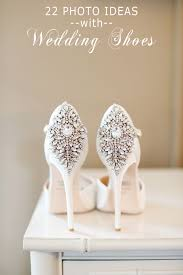 wedding shoes pictures 22 unique wedding shoes photo ideas to