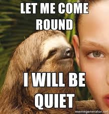 Sloth Meme Generator - creepy sloth meme generator image memes at relatably com