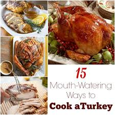 thanksgiving dinner memphis 15 mouth watering ways to cook a turkey