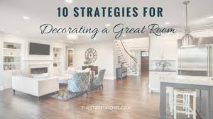 great room layouts 10 strategies for decorating a great room decorating and room