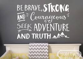 be brave strong and courageous seek adventure and truth explorer be brave strong and courageous seek adventure and truth explorer nursery arrows mountains vinyl wall decal nursery joshua by wildeyessigns on etsy