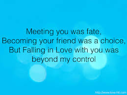 Cute In Love Quotes by You Was Fate Becoming Your Friend Was A Choice