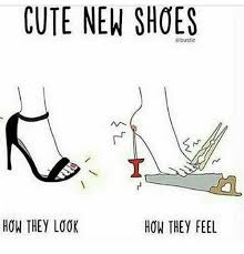 Shoes Meme - cute new shoes abuste how they look how they feel cute meme on me me