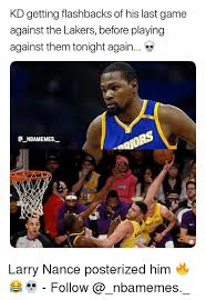 Lakers Meme - kd getting flashbacks of his last game against the lakers before