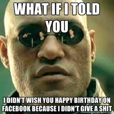 i don t give a everytime i don t give a shit matrix morpheus know your meme