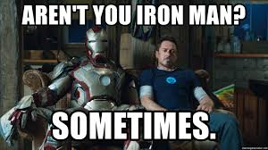Tony Stark Meme - aren t you iron man sometimes annoyed tony stark meme generator