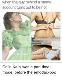 Model Meme - when the guy behind a meme account turns out to be hot colin kelly