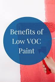 the benefits of low voc paint hibbs homes