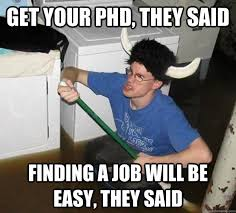 Finding A Job Meme - phd meme 100 images your phd matters next scientist why not do