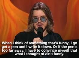 Mitch Hedberg Memes - mitch hedberg perfectly explains what happens when i come up with