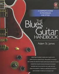 the blues guitar handbook a complete course in techniques and