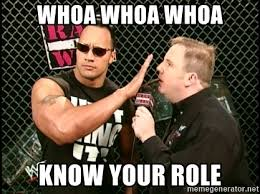 The Rock Meme Generator - whoa whoa whoa know your role the rock hand meme generator