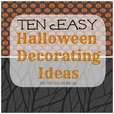 Easy Home Halloween Decorations Outdoor Halloween Decorations For Fright And Fun