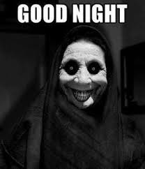 Scary Goodnight Meme - creepy goodnight meme sh