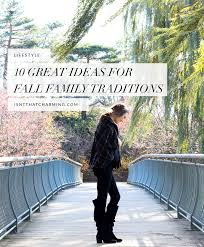 10 great ideas for fall family traditions isn t that charming