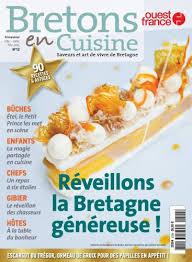 bretons en cuisine bretons en cuisine le numéro de noël est en kiosque cuisine et