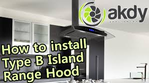 Ductless Stove Hood Akdy Island Mount Range Hood Installation Tutorial Type B How
