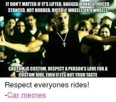 Custom Memes - it don t matter ifit s lifted bagged donkedjuiced stanced hot