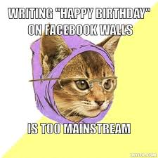 Birthday Memes For Facebook - meme cat birthday 28 images incredible happy birthday memes for