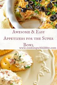 Easy Appetizers Awesome And Easy Appetizers For The Super Bowl Cooking With Libby