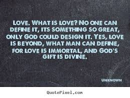 quote about what is no one can define it its